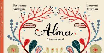 ALMA: Végre itt vagy!